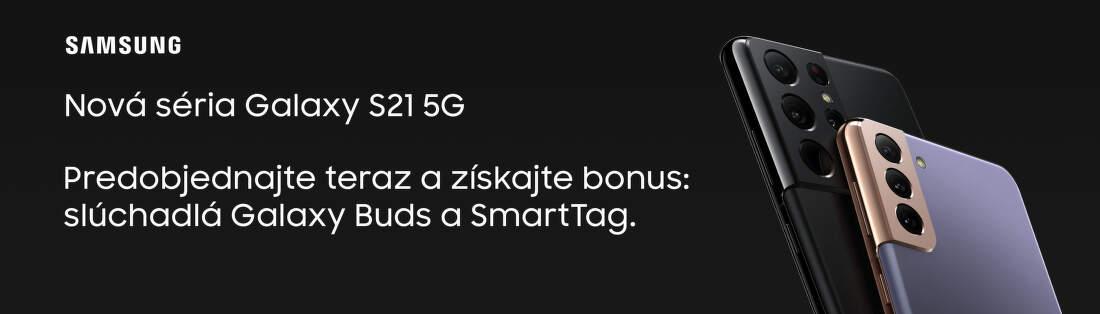 Predobjednávky série Samsung Galaxy S21 5G s bonusom