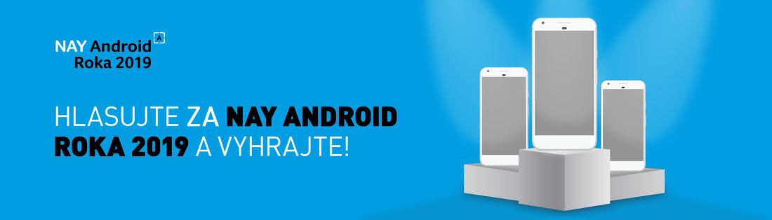 Hlasujte za NAY Android roka 2019 a vyhrajte!