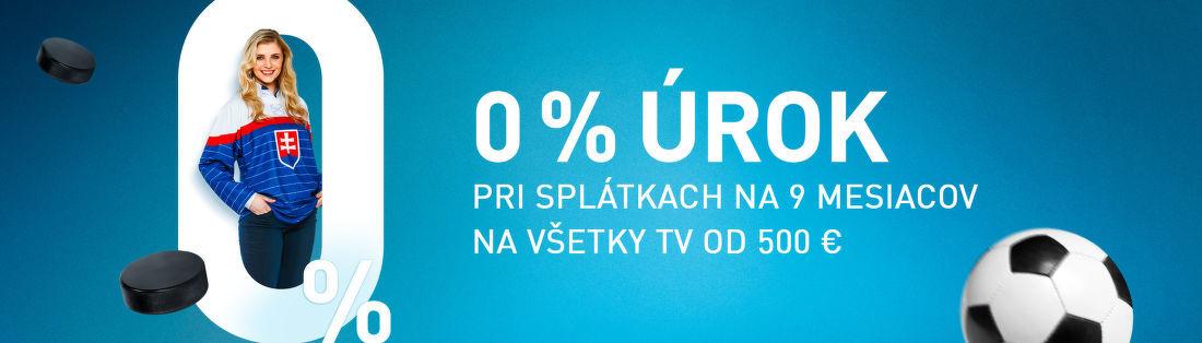 0% úrok pri splátkach na 9 mesiacov na všetky TV od 500 €