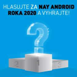 Hlasujte za NAY Android roka 2020 a vyhrajte!