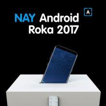 Hlasujte za NAY Android roka 2017 a vyhrajte!