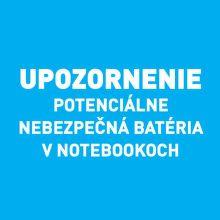 Upozornenie: potenciálne nebezpečná batéria v notebookoch
