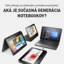 Skôr vstávajú, sú ohybnejšie, nechodia na prestávky. Aká je sučasná generácia – notebookov?